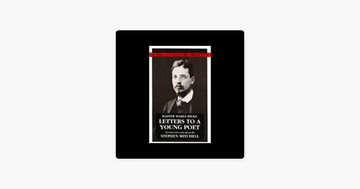Letters to a Young Poet (Unabridged) - Rainer Maria Rilke (translated by Stephen Mitchell)