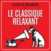 Le classique relaxant - La voix de son maître