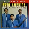 Lo Mejor del Trio América