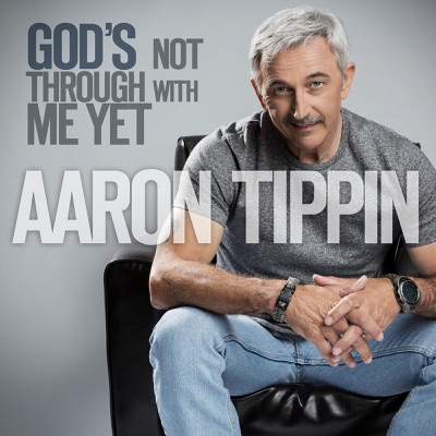 God's Not Through With Me Yet - Single - Aaron Tippin