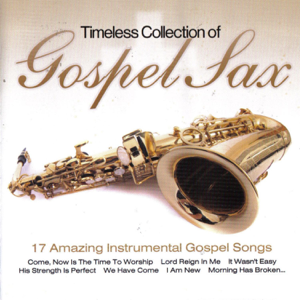 Gospel Sax - Timeless Collection Of Gospel Sax