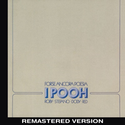 Forse ancora poesia (Remastered Version) - Pooh