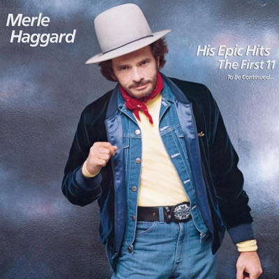 His Epic Hits: The First 11 - Merle Haggard