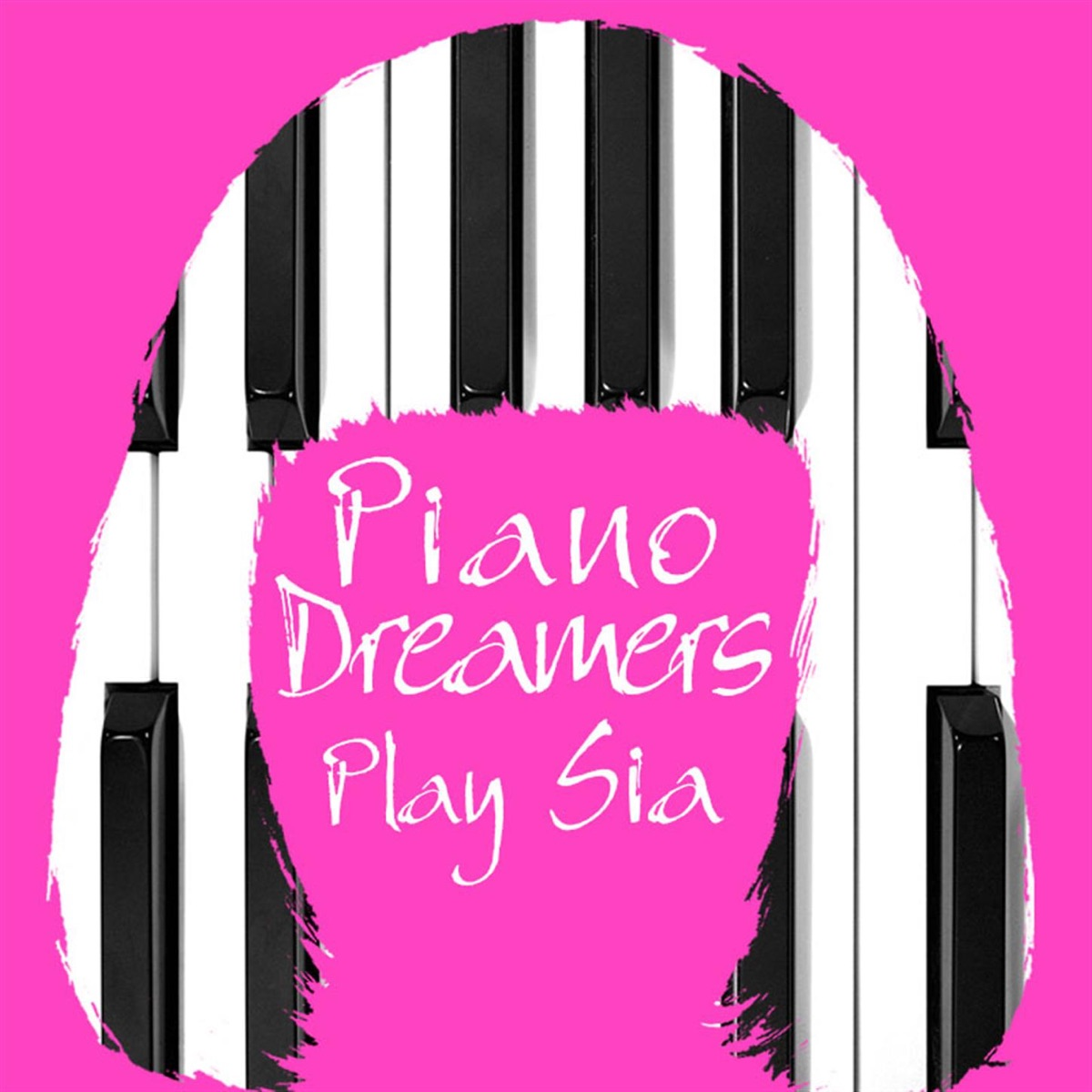 Piano Dreamers Play Sia Piano Dreamers CD cover