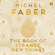 Michel Faber - The Book of Strange New Things (Unabridged)