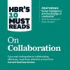 HBR's 10 Must Reads on Collaboration (Unabridged) - Harvard Business Review, Daniel Goleman, Richard E. Boyatzis & Morten Morten