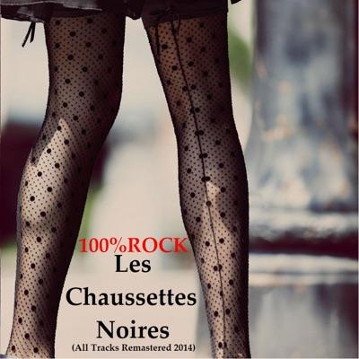 100% Rock (Remastered 2014) - Les Chaussettes Noires