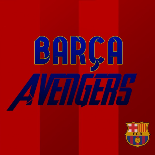 The Barca Avengers Podcast