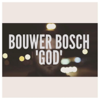 God - Bouwer Bosch