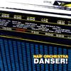 Naif Orchestra - Danser! artwork