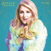 Meghan Trainor - Lips Are Movin artwork
