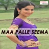 Maa Palle Seema Single