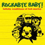 Lullaby Renditions of Bob Marley - Rockabye Baby! - Rockabye Baby!