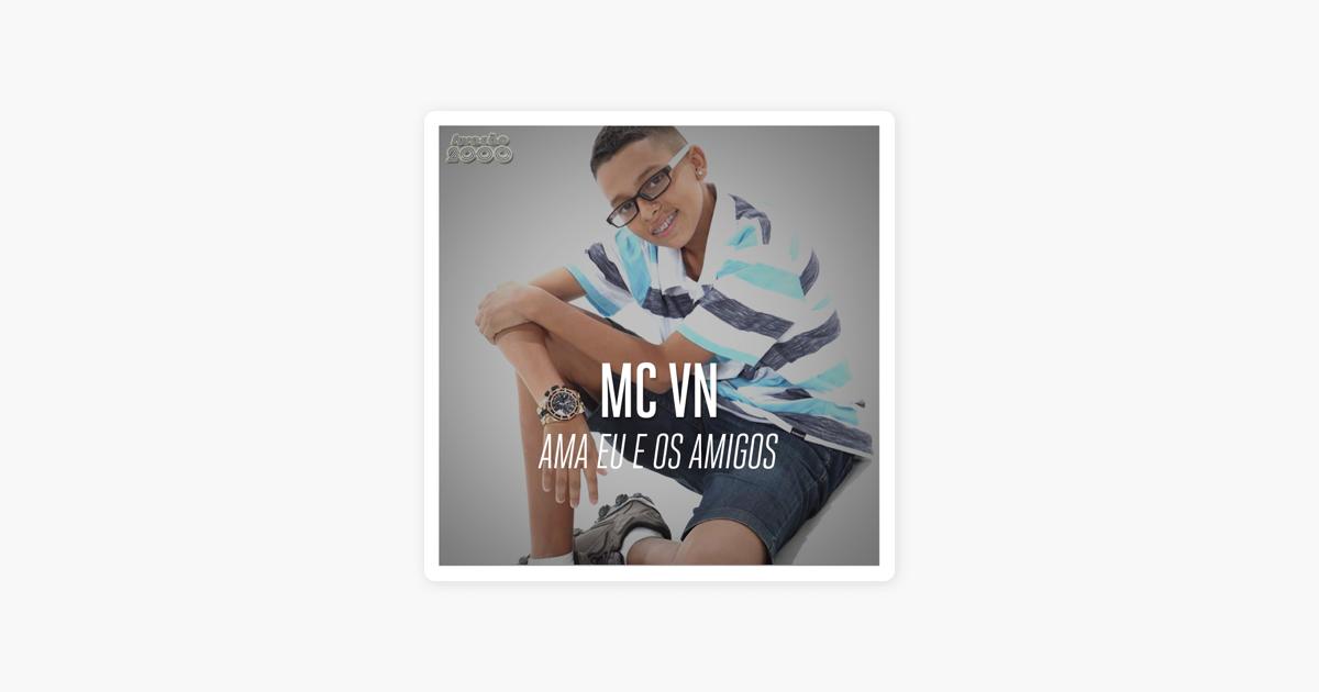 Ama Eu e os Amigos - Single by Mc Vn on Apple Music