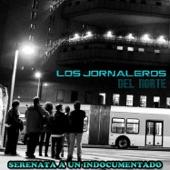 Los Jornaleros Del Norte - Serenata a un Indocumentado