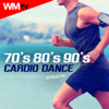 70's 80's 90's Cardio Dance Hits Session (60 Minutes Non-Stop Mixed Compilation for Fitness & Workout 135 - 150 BPM) - Various Artists