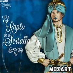 El Rapto en el Serrallo, Mozart, Grandes Óperas
