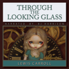 Lewis Carroll - Through the Looking Glass (Unabridged)  artwork