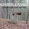 Kimberly Raadt - Through The Woods