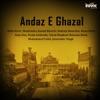 Andaz - E - Ghazal