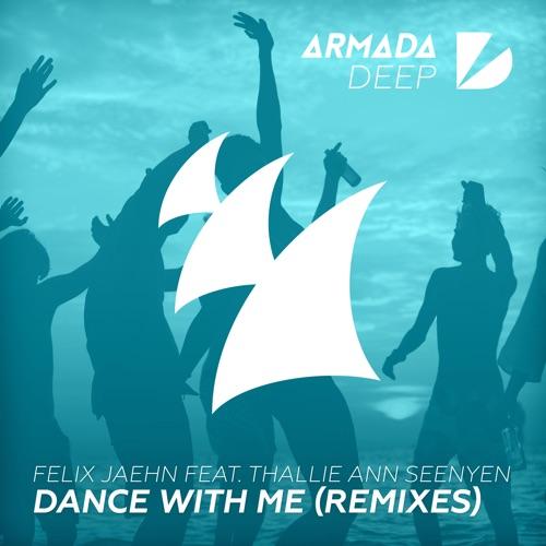 Felix Jaehn - Dance with Me (feat. Thallie Ann Seenyen) [Remixes] - EP