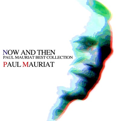 Now and Then (Best Collection) - Paul Mauriat