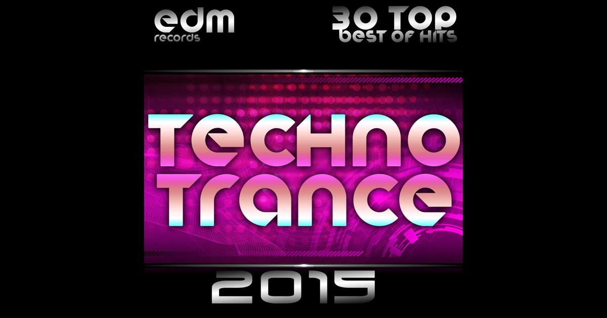 Techno trance 2015 30 top hits best of acid house rave for Best rave songs ever