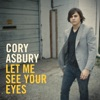 Let Me See Your Eyes, Cory Asbury