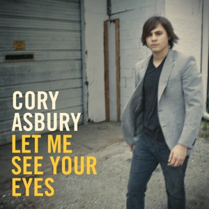 Cory Asbury - Jesus, Let Me See Your Eyes