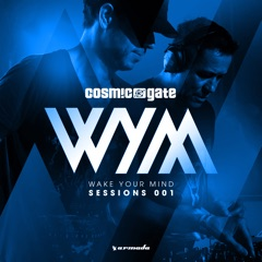 Wake Your Mind Sessions 001 (Mixed By Cosmic Gate)