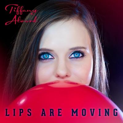 Lips Are Moving - Single - Tiffany Alvord