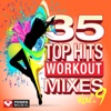 35 Top Hits Vol 9 Workout Mixes Unmixed Workout Music Ideal for Gym Jogging Running Cycling Cardio and Fitness