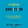 Dr. Craig Malkin - Rethinking Narcissism: The Bad - and Surprising Good - About Feeling Special (Unabridged) artwork