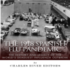 Charles River Editors - The 1918 Spanish Flu Pandemic: The History and Legacy of the World's Deadliest Influenza Outbreak (Unabridged)  artwork