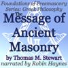 The Message of Ancient Masonry: Foundations of Freemasonry Series: Greek Philosophy (Unabridged) - Thomas M. Stewart