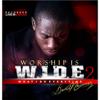 Worship Is W.I.D.E 2 - David Nkennor