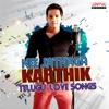Nee Jathaga Karthik - Telugu Love Songs