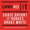 Chase Bryant, JT Hodges & Drake White - Opry 90 Discoveries from the Circle Vol 1  EP Album
