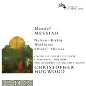 Handel: Messiah (Remastered 2014)-Christopher Hogwood, Emma Kirkby, Academy of Ancient Music, Judith Nelson, Carolyn Watkinson, Paul Elliott, David Thomas & Choir of Christ Church Cathedral, Oxford