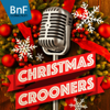 Разные артисты - Christmas Crooners (The Best Christmas Songs from Frank Sinatra to Elvis Presley) обложка