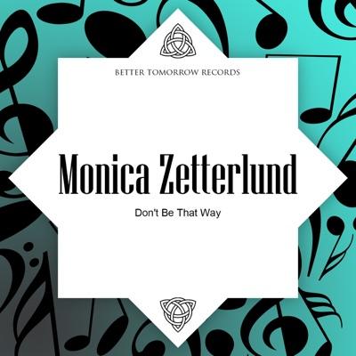 Don't Be That Way - Monica Zetterlund