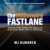 The Millionaire Fastlane: Crack the Code to Wealth and Live Rich for a Lifetime (Unabridged)