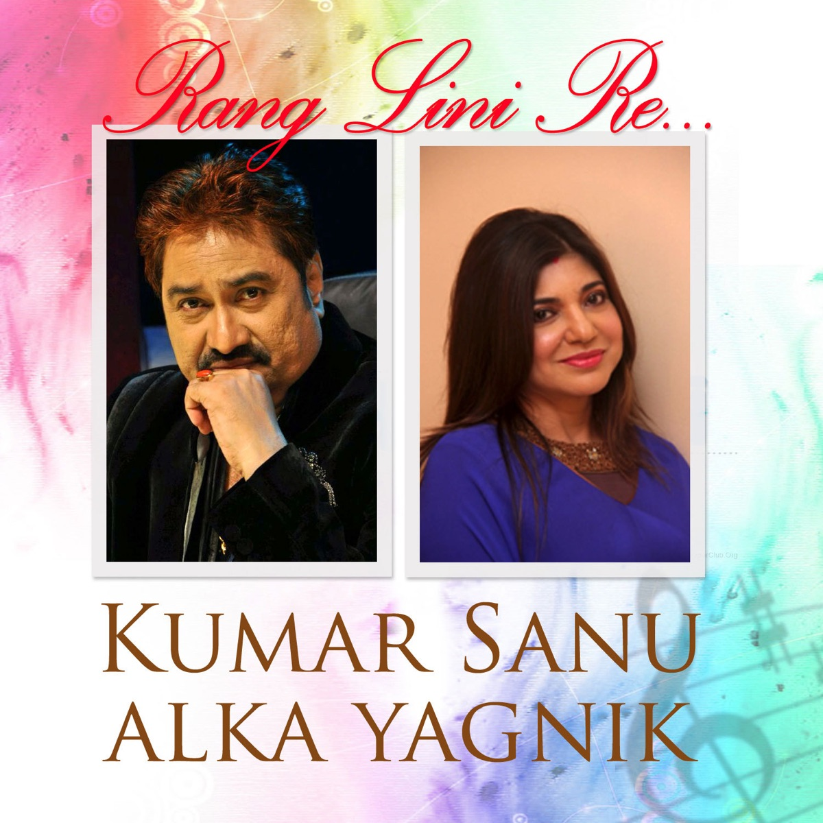 Rang Lini Re - Single Album Cover by Kumar Sanu & Alka Yagnik