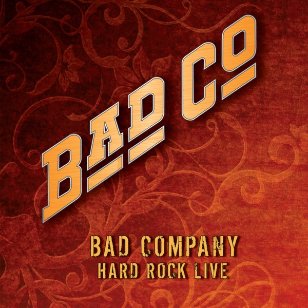 Bad Company - Hard Rock Live album wiki, reviews