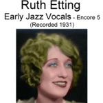 Ruth Etting - Reaching for the Moon (Recorded 1931)