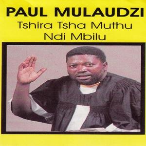 Paul Mulaudzi - Mushe Bvula Rhivho Dzau