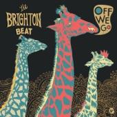 The Brighton Beat - Off We Go