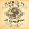 Blackberry Smoke - The Whippoorwill  artwork