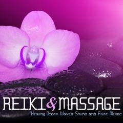 Reiki & Massage - Healing Ocean Waves Sound and Flute Music