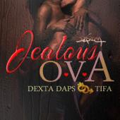 Jealous Ova - Dexta Daps & Tifa